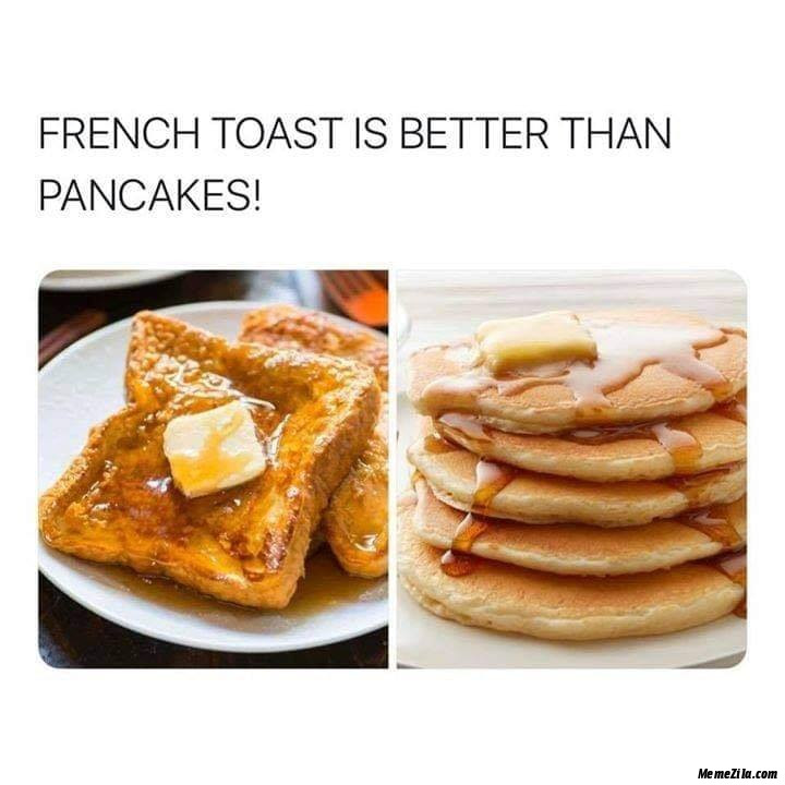 French toast is better than pancake meme