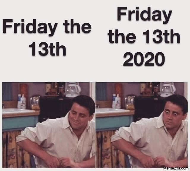 Friday the 13th Friday the 13th 2020 meme