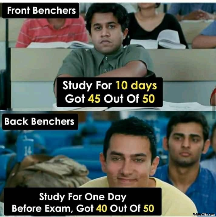 Frontbenchers study for 10 days got 45 out of 50 backbenchers study one day before exam got 40 out of 50 meme