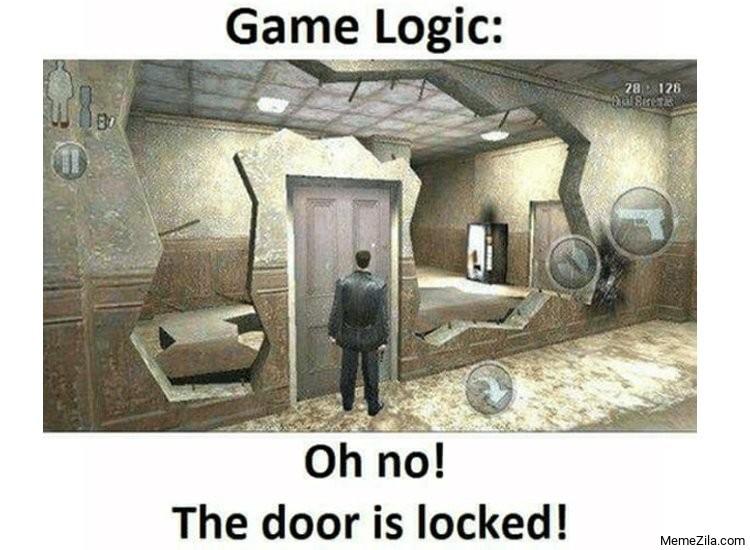 Game logic: Oh no The door is locked meme