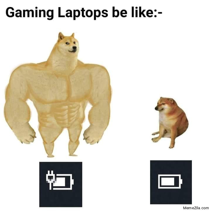 Gaming laptops be like meme