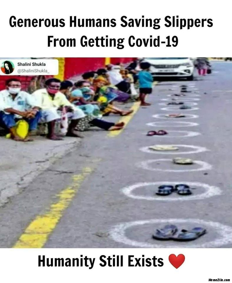 Generous humans saving slippers from getting covid-19 Humanity still exists meme