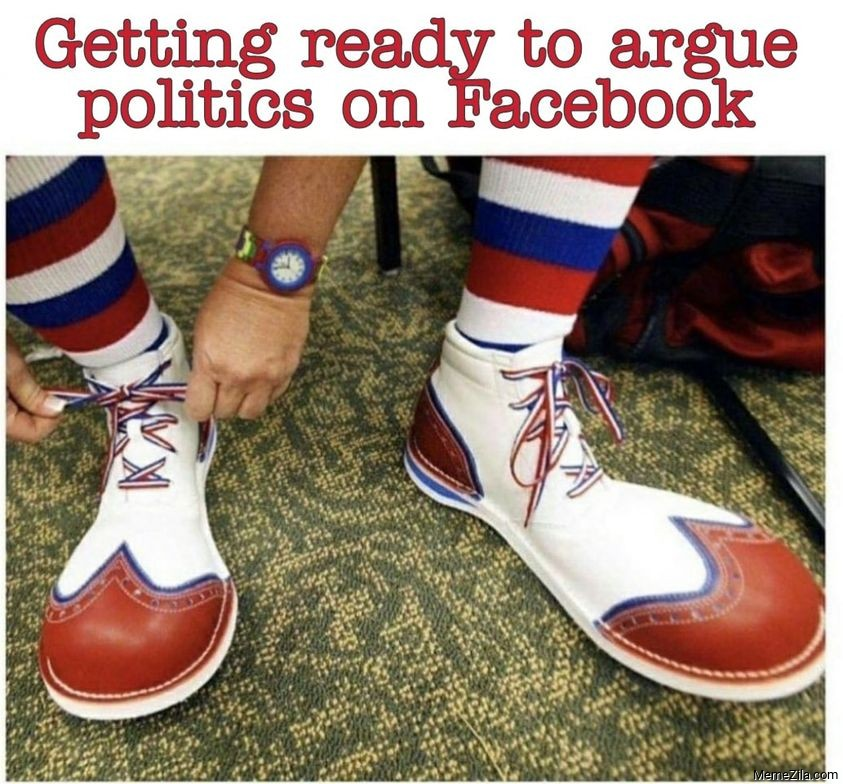 Getting ready to argue politics on facebook meme