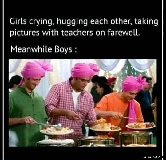 Girls crying Hugging each others Taking pictures with teachers on farewell meanwhile boys meme