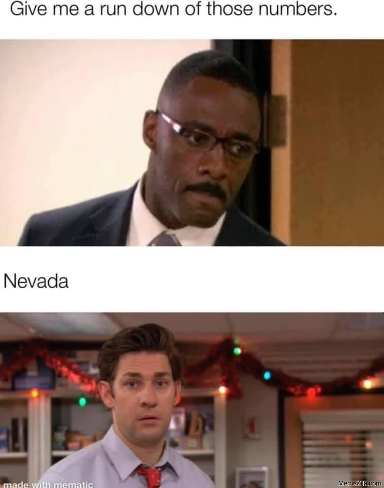 Give me a run down of those numbers Meanwhile Nevada meme