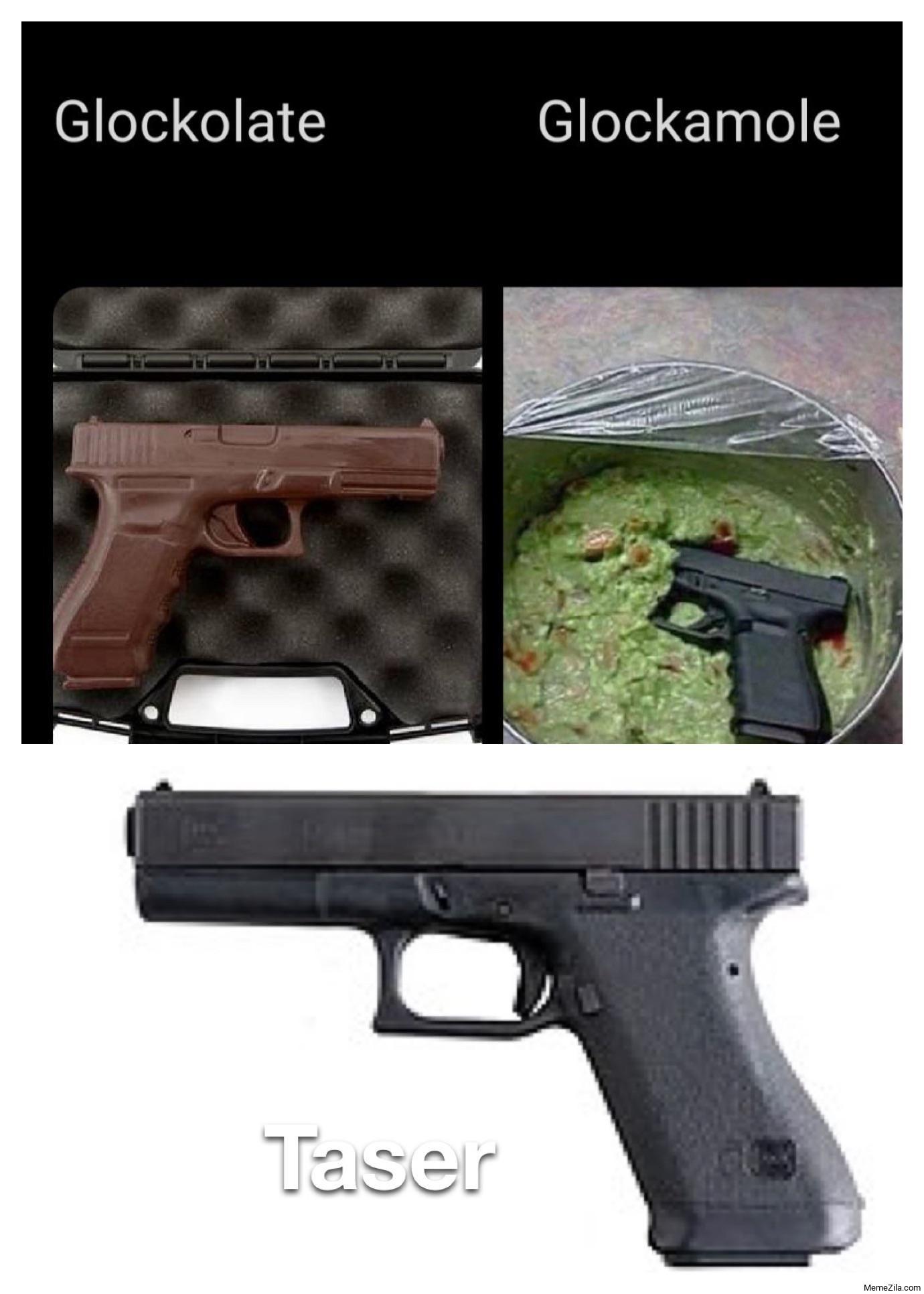 Glockolate Glockamole Taser meme
