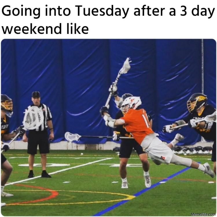 Going into Tuesday after a 3 day weekend like meme