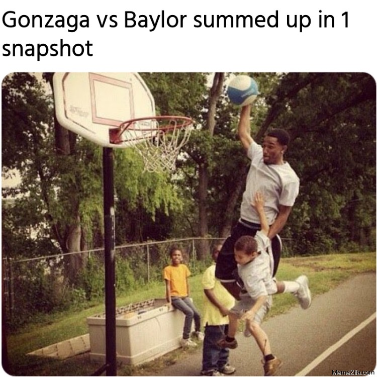 Gonzaga vs Baylor summed up in 1 snapshot meme