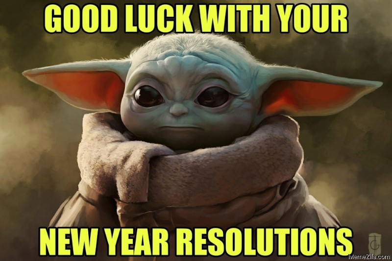 Good luck with your new year resolutions meme