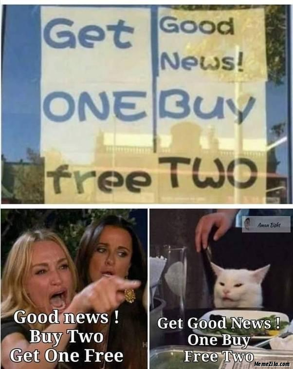 Good news buy two get one free Get good news one buy two free meme