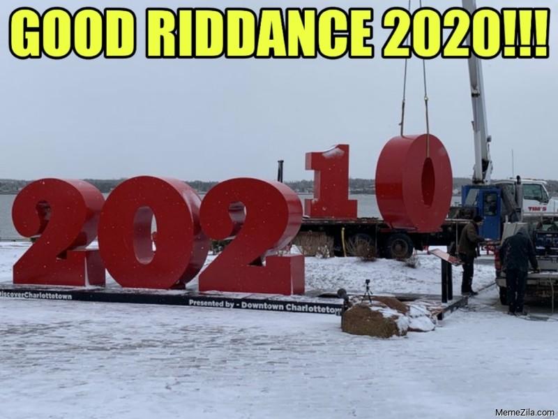 Good riddance 2020 meme