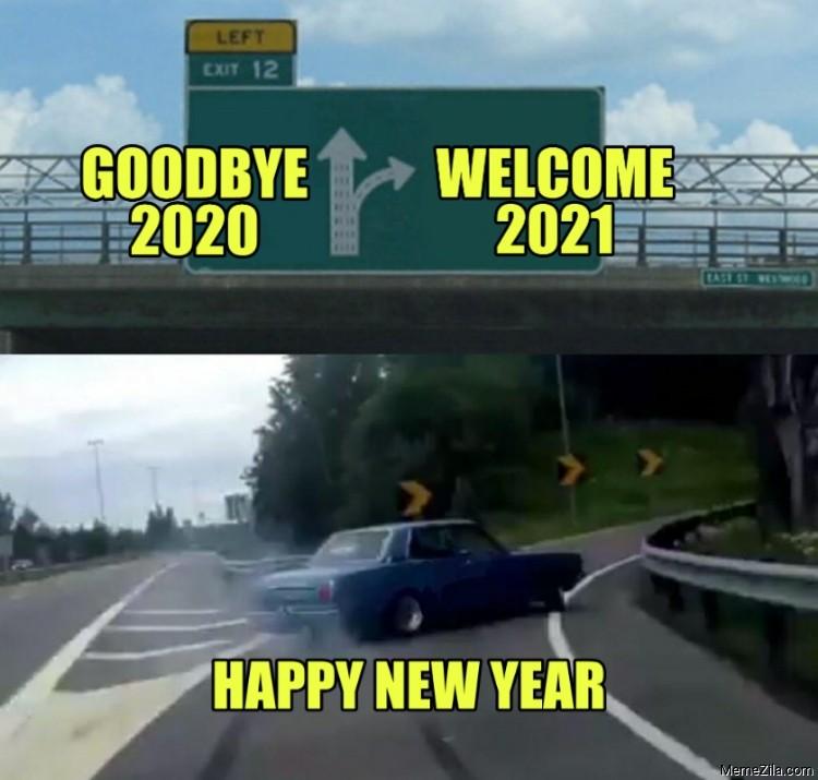 Goodbye 2020 Welcome 2021 Happy new year meme