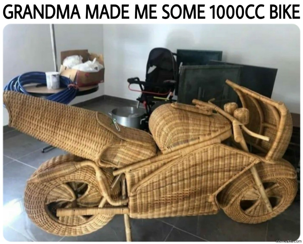 Grandma made me some 1000cc bike meme