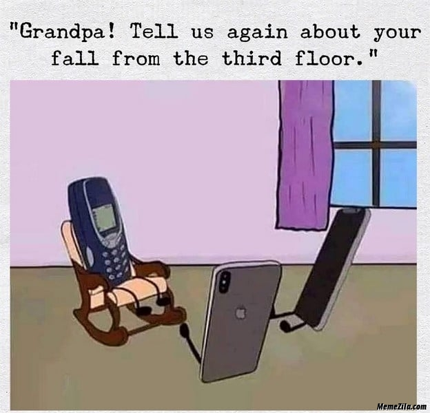 Grandpa tell us again about your fall from third floor meme