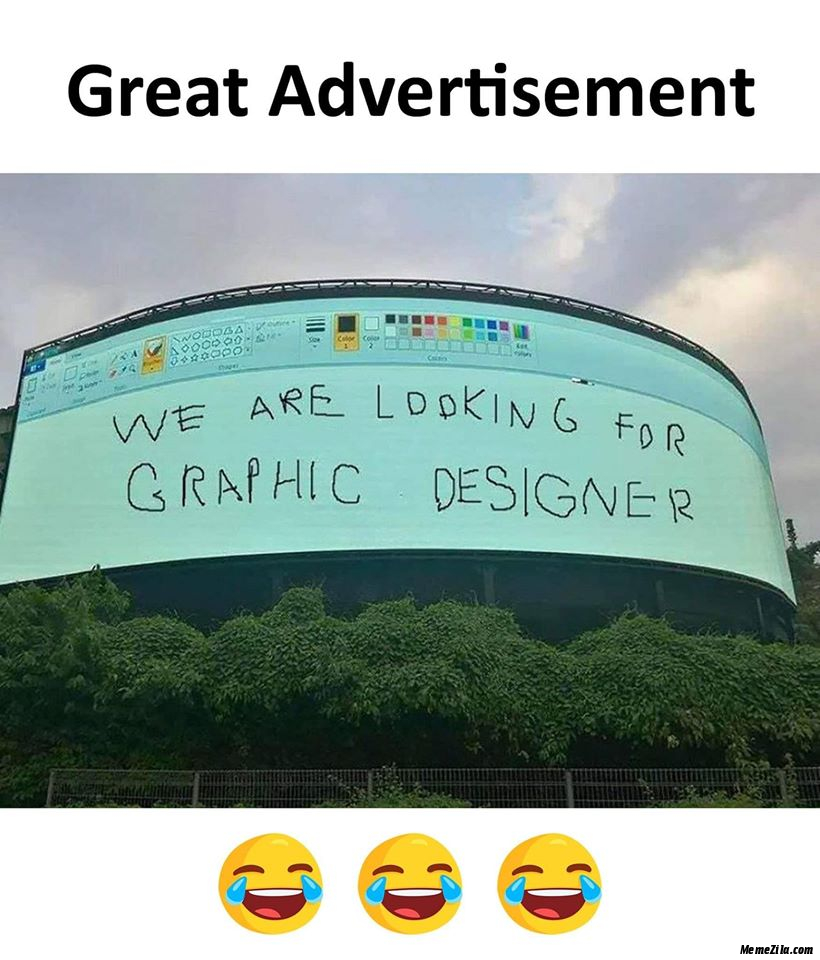 Great advertisement We are looking for graphic designer meme