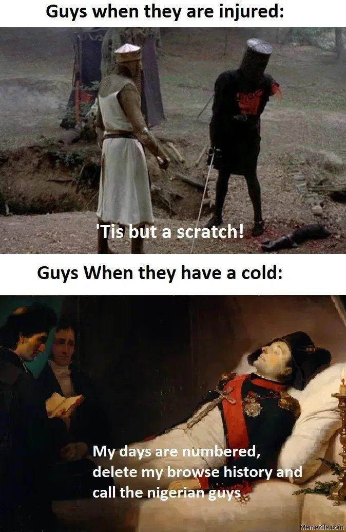 Guys when they are injured vs Guys when they have a cold meme