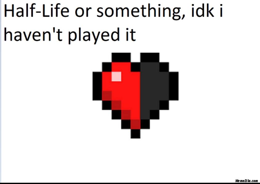 Half life or something idk I havent play it meme