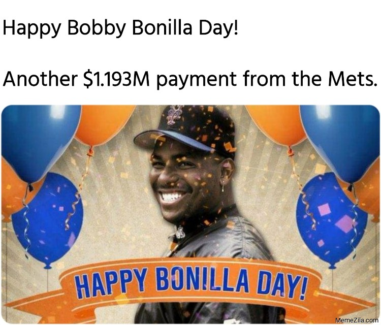 Happy Bobby Bonilla Day. Another $1.193M payment from the Mets meme