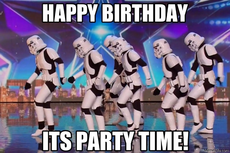 Happy birthday Its party time meme