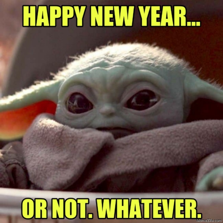 Happy new year or not whatever meme