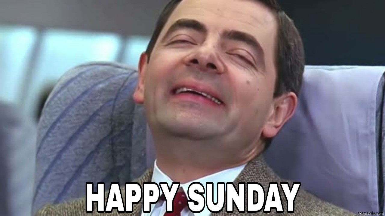 Happy sunday Mr Bean meme