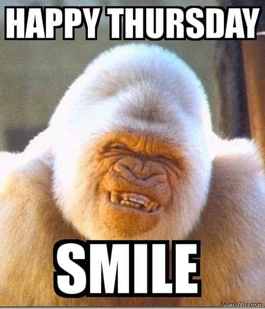 Happy Thursday Smile Meme Memezila Com