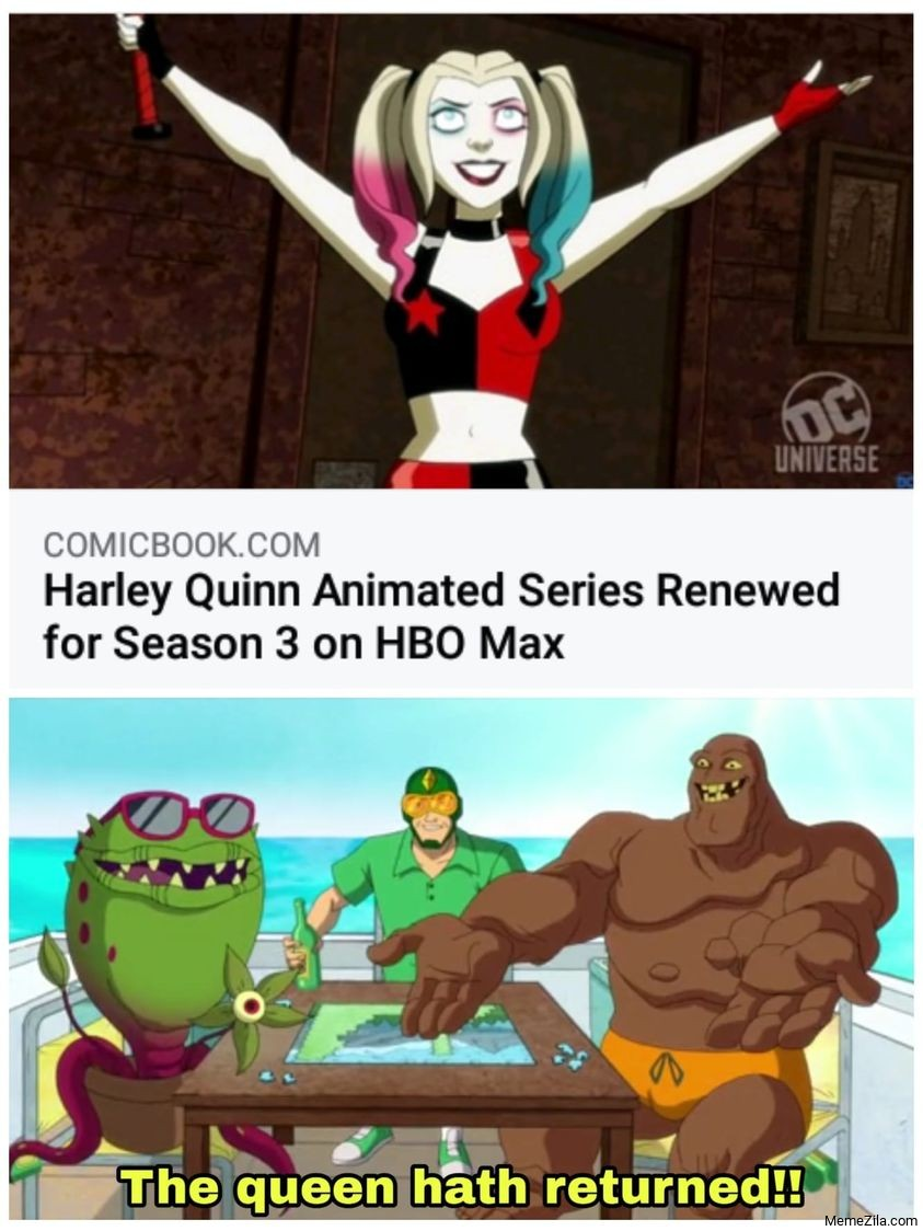 Harley quinn animated series renewed for season 3 on HBO Max The queen hath returned meme