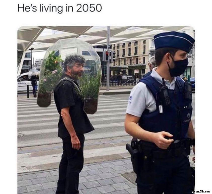 He is living in 2050 meme