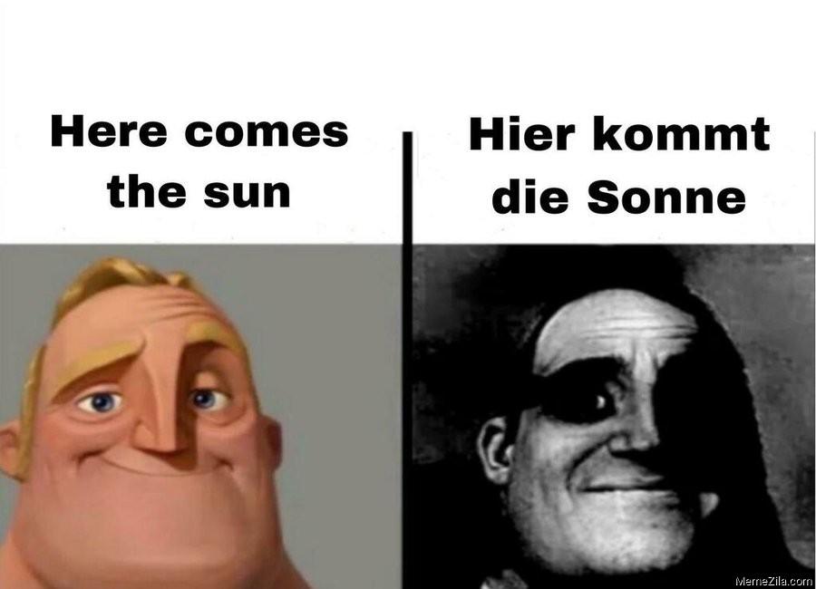 Here comes the son Hier kommt die sonne meme