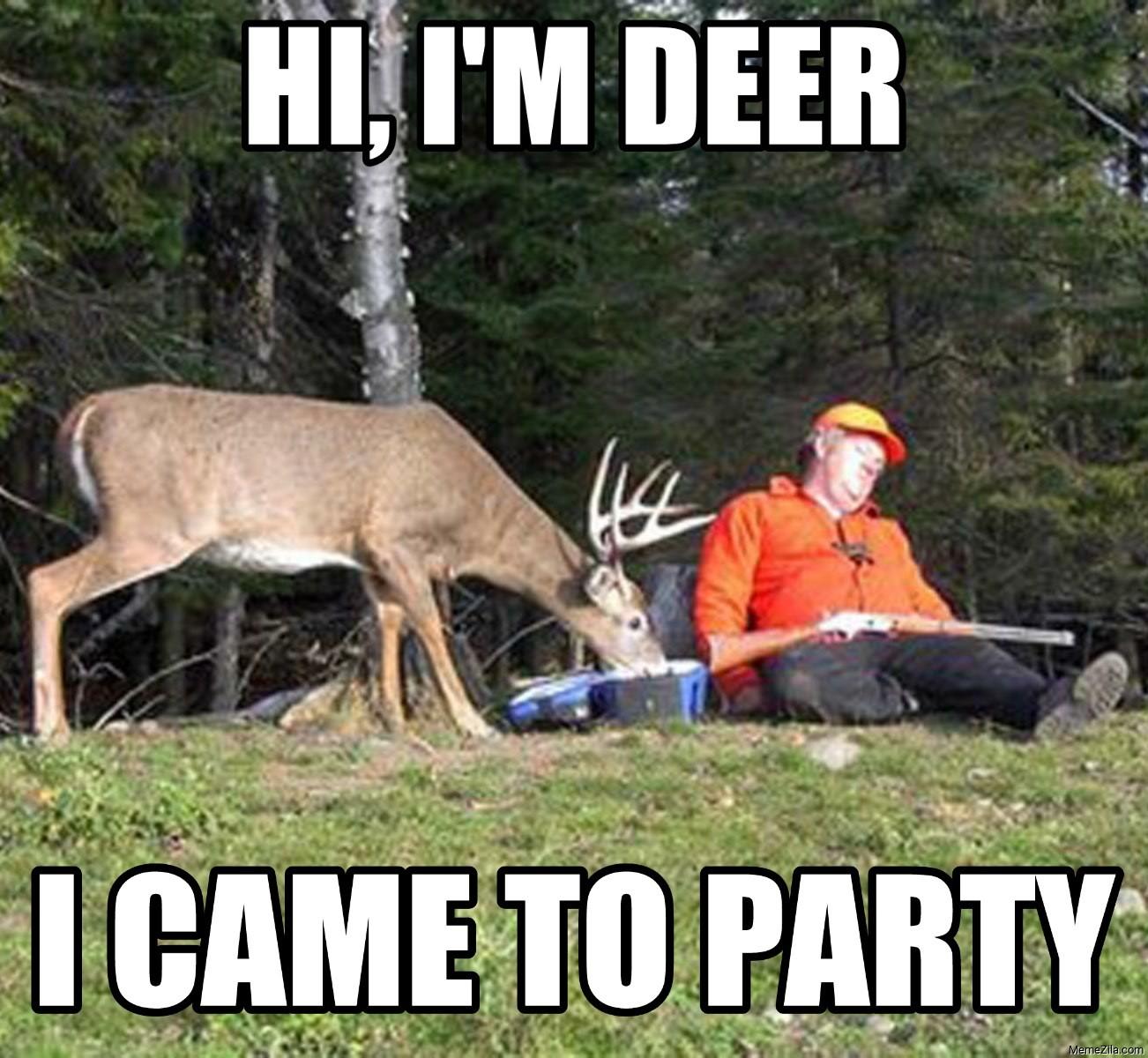 Hi Im deer I came to party meme