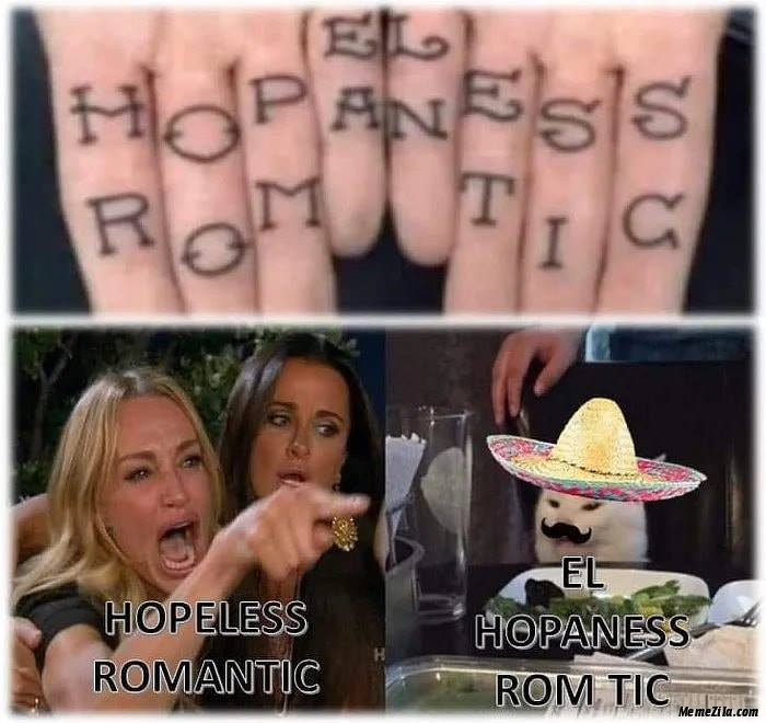 Hopeless romantic El Hopaness Rom Tic meme