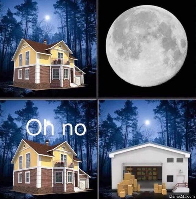 House moon oh no garage meme
