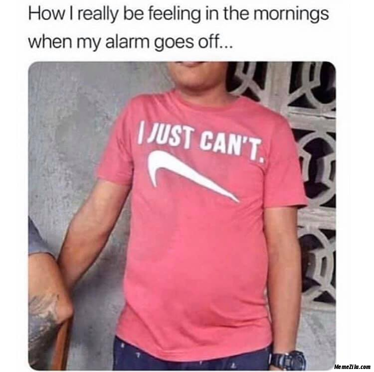 How I really be feeling in the mornings When my alarm goes off I just cant meme