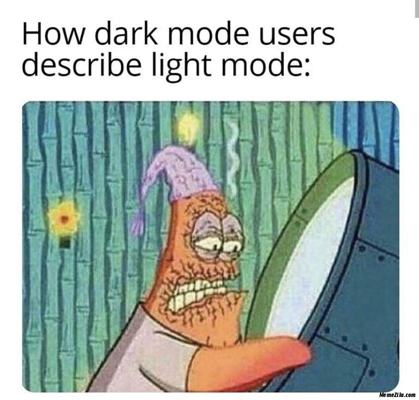 How dark mode users described light mode meme