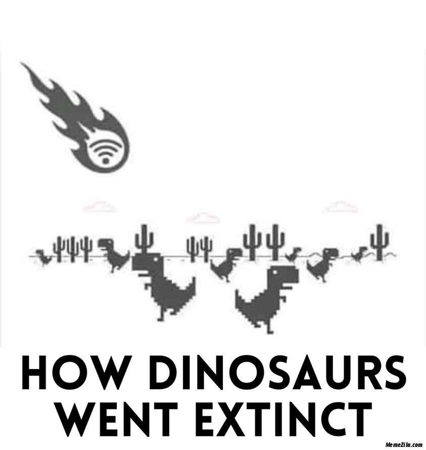 How dinosaurs went extinct meme
