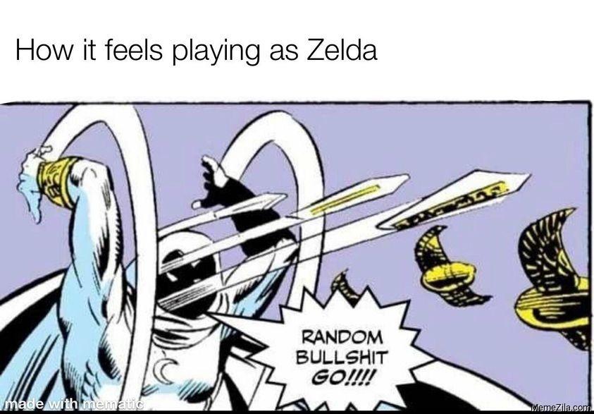 How it feels playing as zelda Random bullshit go meme