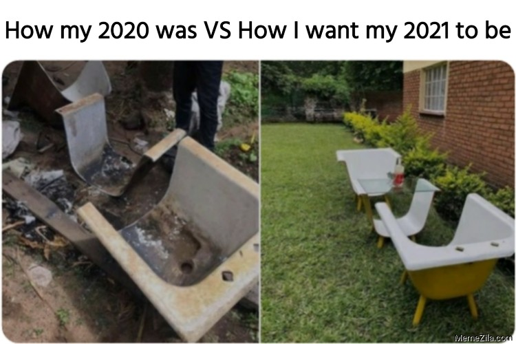 How my 2020 was VS How I want my 2021 to be meme