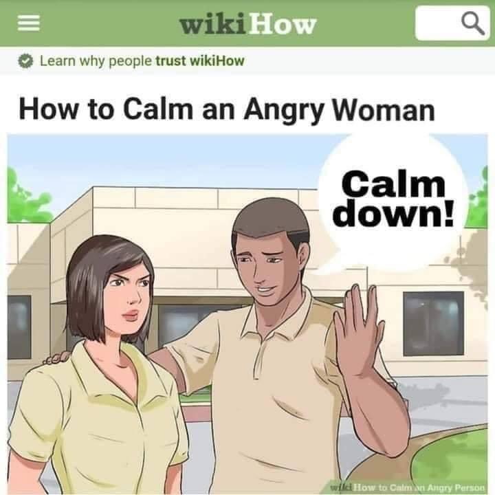 How to calm an angry woman Calm down meme
