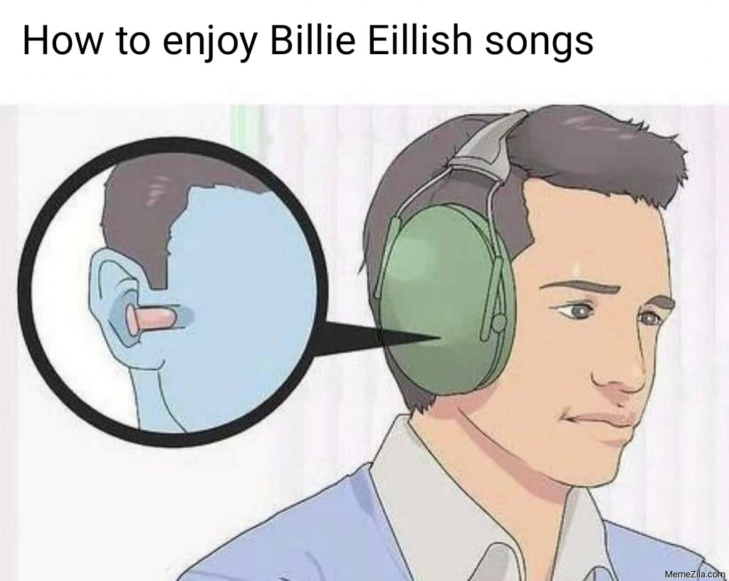 How to enjoy Billie Eilish songs meme