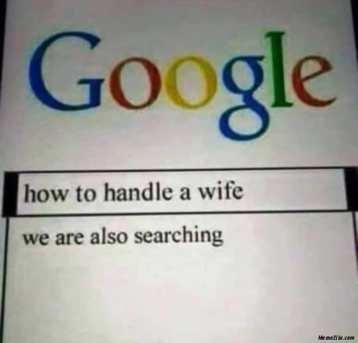 How to handle a wife We are also searching meme