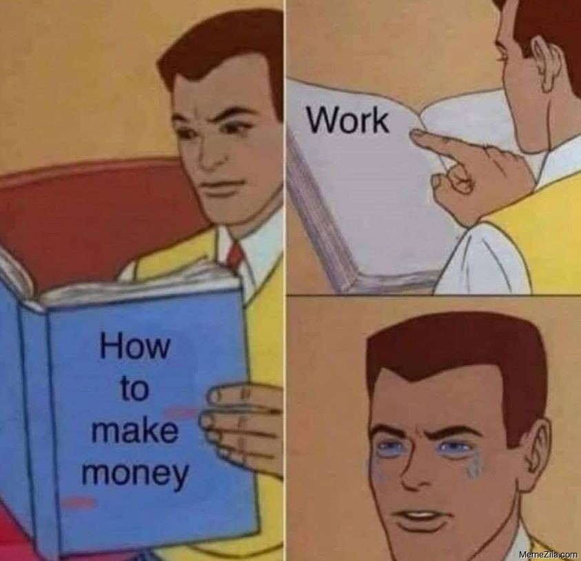 How to make money Work meme