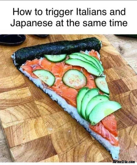 How to trigger Italians and Japanese at the same time meme