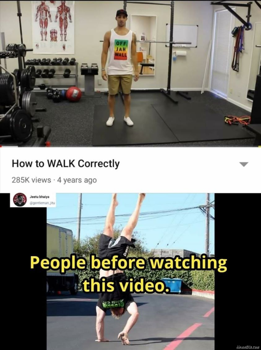 How to walk correctly People before watching this video meme