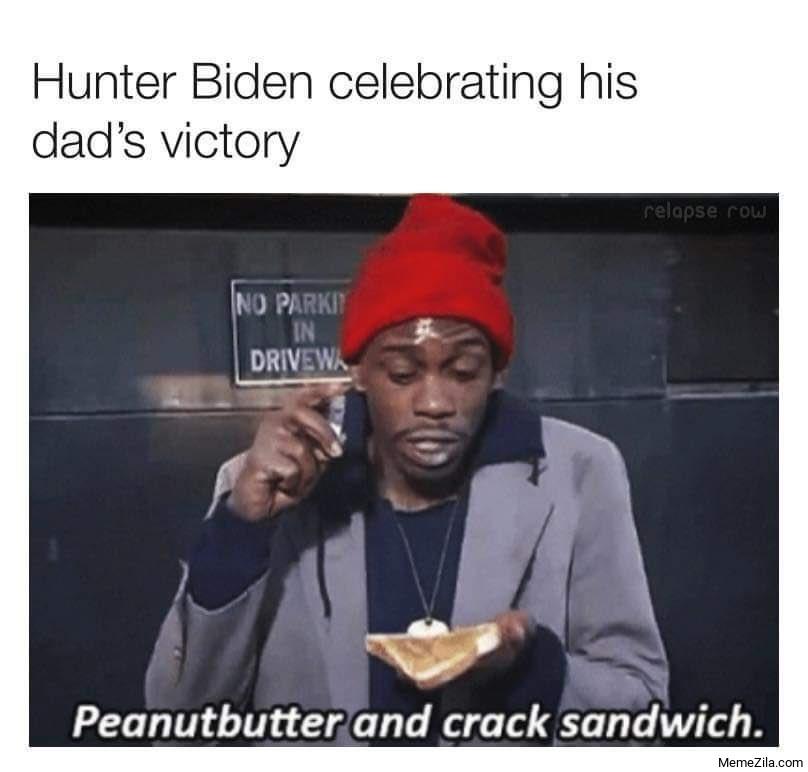 Hunter Biden celebrating his dads victory Peanutbutter and crack sandwich meme