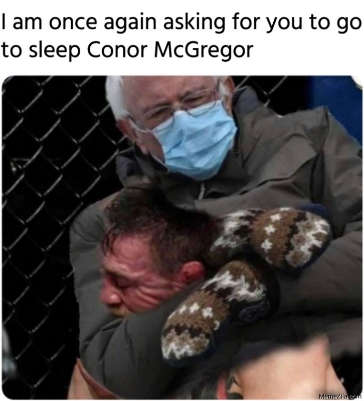 I am once again asking for you to go to sleep Conor McGregor meme