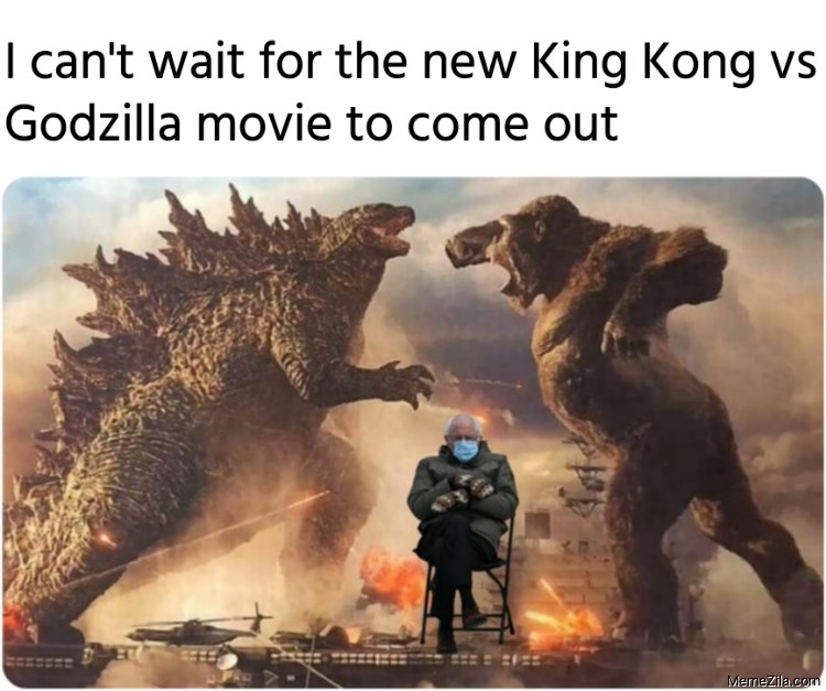 I cant wait for the new King Kong vs Godzilla movie to come out meme