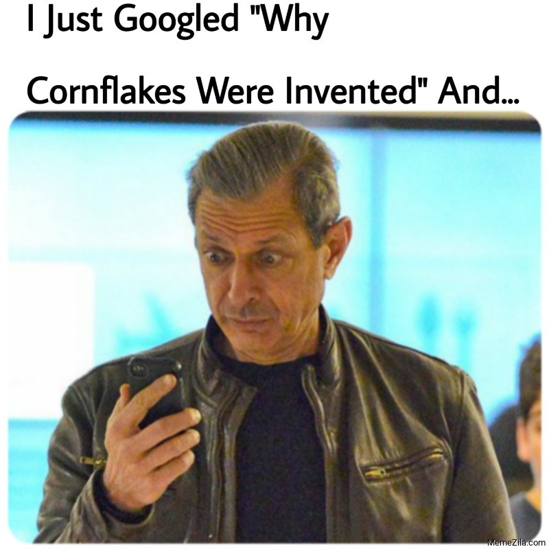 I just googled why were  cornflakes invented and meme