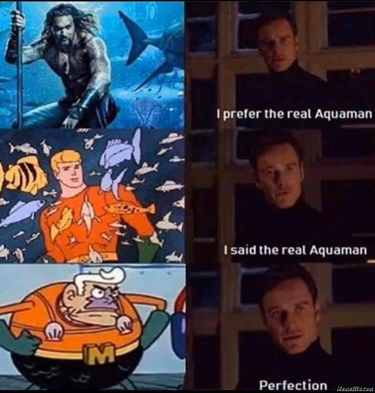 I prefer the real aquaman meme
