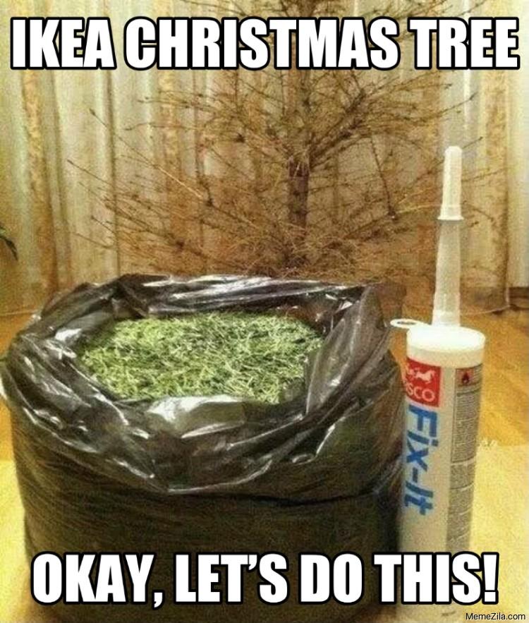 IKEA Christmas tree Okay lets do this meme