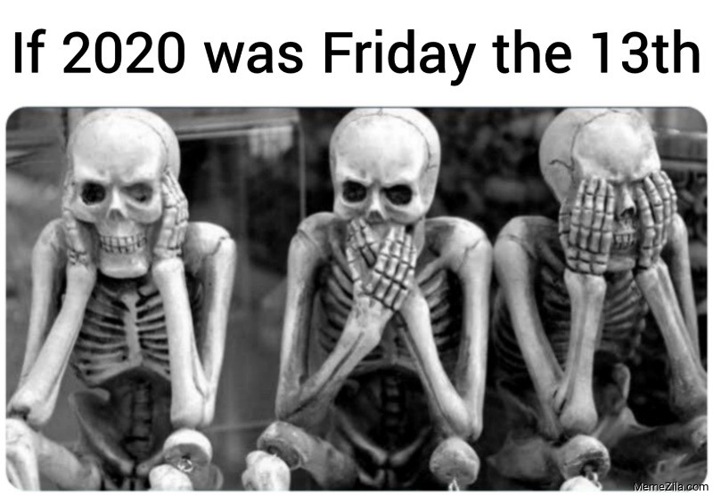 If 2020 was Friday the 13th meme